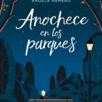 Leer Anochece en los parques – Ángela Armero (Online)
