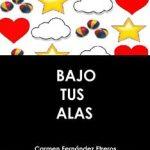 Leer Bajo tus alas (Perdida en el aire) – Carmen Fernández Etreros (Online)