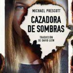 Leer Cazadora de sombras – Michael Prescott (Online)