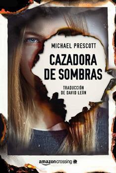 Cazadora de sombras - Michael Prescott