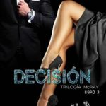 Leer Decisión: 3 (Saga McRay) – Norah Carter (Online)