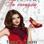 Leer Destino, tu corazón – Rose B. Loren (Online)