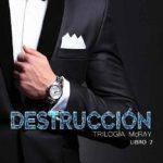 Leer Destrucción: 2 (Saga McRay) – Norah Carter (Online)