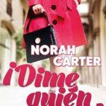 Leer ¡Dime quién eres! – Norah Carter (Online)