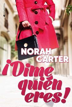 !Dime quien eres! - Norah Carter