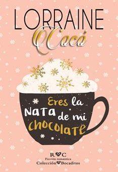 Leer Eres la nata de mi chocolate - Lorraine Cocó (Online)