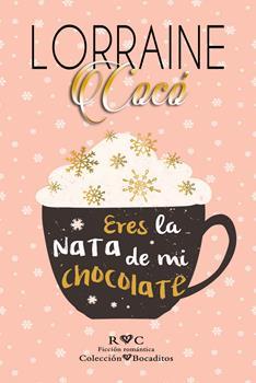 Eres la nata de mi chocolate - Lorraine Coco