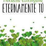 Leer Eternamente Tú – Moruena Estríngana (Online)