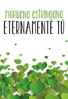 Leer Eternamente Tú - Moruena Estríngana (Online)
