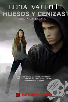 Huesos y Ceniza_ Hasta los Huesos II - Lena Valenti