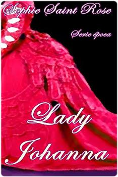 Lady Johanna - Sophie Saint Rose