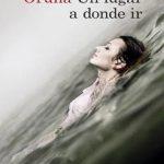 Leer Un Lugar a Donde Ir – María Oruña (Online)