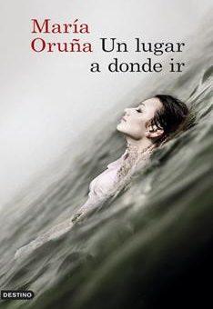 Leer Un Lugar a Donde Ir - María Oruña (Online)
