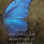 Leer Mariposa en la sombra – Gilly Macmillan (Online)