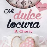 Leer Mi Dulce Locura (Serie Mi Locura 1) – R. Cherry (Online)