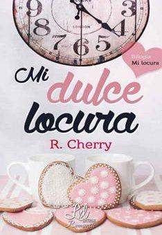Leer Mi Dulce Locura (Serie Mi Locura 1) - R. Cherry (Online)