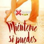 Leer Miénteme si puedes – Anna Dominich (Online)
