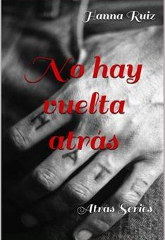 Leer No hay vuelta atrás - Hanna Ruiz (Online)