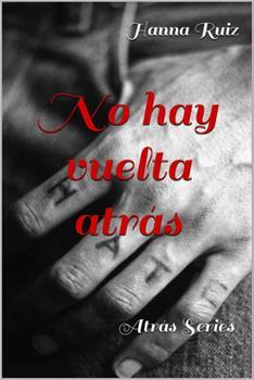 No hay vuelta atras - Hanna Ruiz