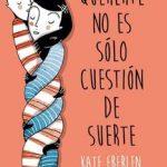 Leer Quererte no es sólo cuestión de suerte – Kate Eberlen (Online)