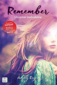 Remember. Un amor inolvidable - Ashley Royer