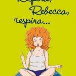 Leer Respira, Rebecca, respira – Bárbara Alves (Online)