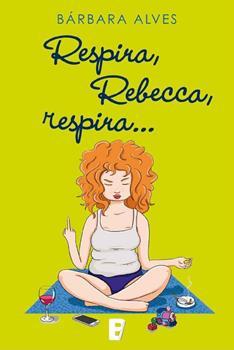 Respira, Rebecca, respira - Barbara Alves