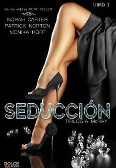 Seduccion (Trilogia McRay no 1) - Norah Carter & Monika Hoff & Patrick Norton