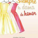 Leer Siempre la dama de honor – Lindsey Kelk (Online)