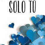 Leer Solo tú (Por siempre tú nº 2) – Moruena Estríngana (Online)