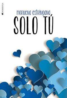 Leer Solo tú (Por siempre tú nº 2) - Moruena Estríngana (Online)