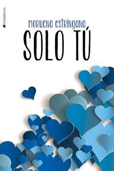 Solo tu (Por siempre tu no 2) - Moruena Estringana