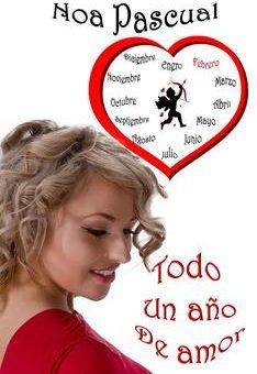 Leer Todo un año de amor - Noa Pascual (Online)