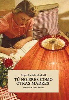 Leer Tú no eres como otras madres - Angelika Schrobsdorff (Online)
