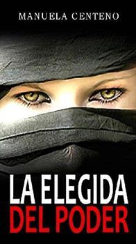 elegida del poder, La - Manuela Centeno
