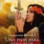 Leer Gratis libro Una flor para otra flor (Las guerreras Maxwell 4) – Megan Maxwell (Online)