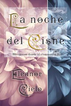 noche del cisne, La - Eleanor Cielo
