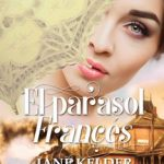 Leer El parasol francés – Jane Kelder (Online)