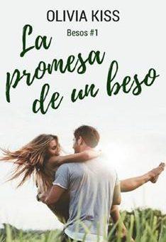 Leer La promesa de un beso - Olivia Kiss (Online)