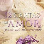 Leer 12 cartas de amor para un desconocido – Jonaira Campagnuolo (Online)