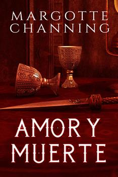 Amor Y Muerte (Salvada Por Amor No 2) - Margotte Channing