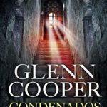 Leer Condenados 1. Condenados – Glenn Cooper (Online)