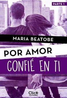 Leer Confié en ti (Por amor) - María Beatobe (Online)
