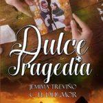 Leer Dulce Tragedia – C. H. Dugmor & Jemima Treviño (Online)