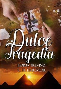 Leer Dulce Tragedia - C. H. Dugmor & Jemima Treviño (Online)