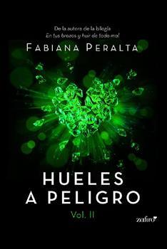 Hueles a peligro Vol. 2 - Fabiana Peralta