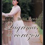 Leer Lágrimas del corazón – Evelyn Mordán (Online)