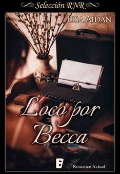 Leer Loco por Becca - Lisa Aidan (Online)