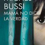 Leer Mamá no dice la verdad – Michel Bussi (Online)