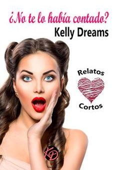 Leer ¿No te lo había contado? - Kelly Dreams (Online)